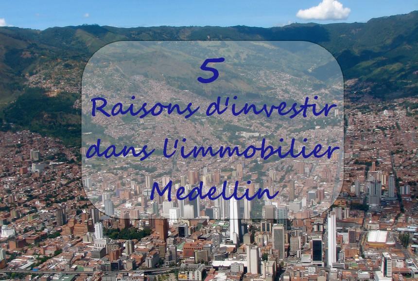Cinq raisons pour lesquelles les étrangers investissent dans l'immobilier à Medellin