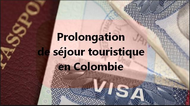 Prolonger un séjour de tourisme en Colombie