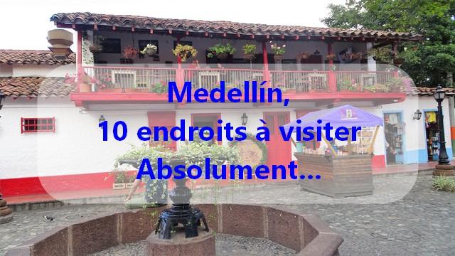 10 endroits à visiter sur Medellín.
